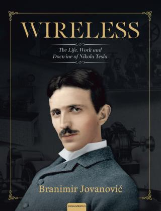 wireless the life, work and doctrine of nikola tesla