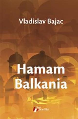 hamam balkania (a novel and other stories)